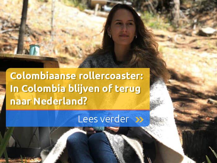 Colombiaanse rollercoaster: In Colombia blijven of terug naar Nederland?