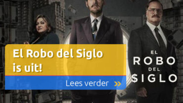 El Robo del Siglo is uit