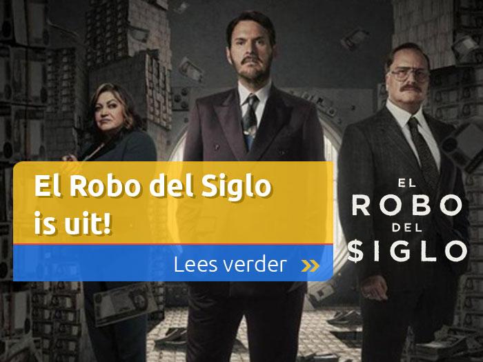 El Robo del Siglo is uit
